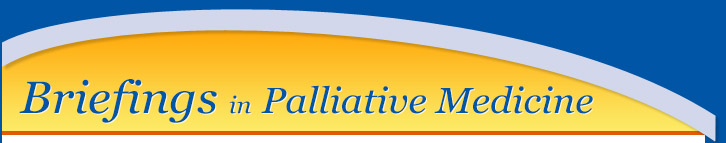 Briefings in Palliative, Hospice, and Pain Medicine & Management